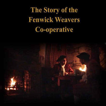 The Story of the Fenwick Weavers Co-operative